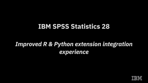 Thumbnail for entry IBM SPSS Statistics 28 Improved R & Python Extension Integration Experience