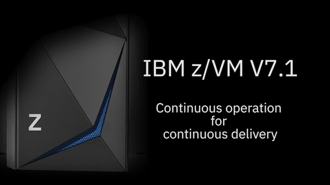 Thumbnail for entry IBM z-VM V7.1 Continuous operations for continuous delivery.mp4