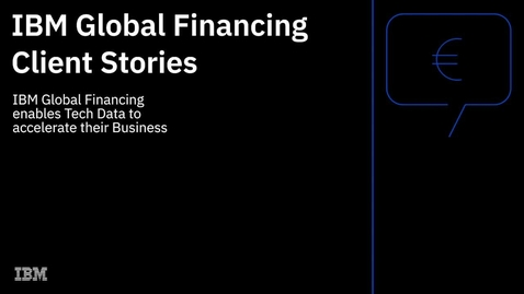 Thumbnail for entry Enabling Tech Data Netherlands to accelerate their business with tailor-made financing solutions