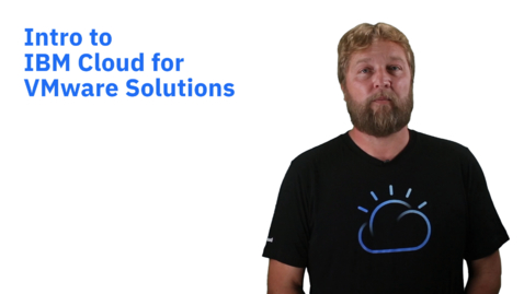 Thumbnail for entry Intro to IBM Cloud for VMware Solutions