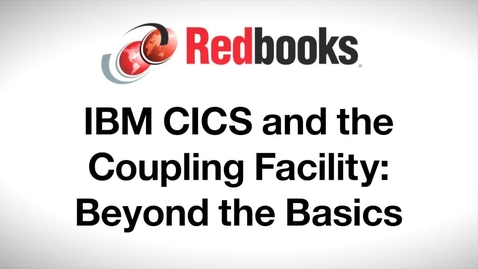 Thumbnail for entry IBM CICS and the Coupling Facility_ Beyond the Basics