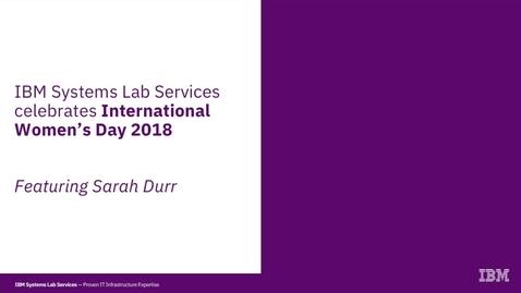 Thumbnail for entry Sarah Durr: Celebrating International Women's Day 2018