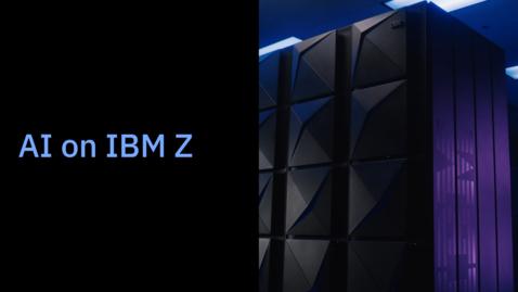 Thumbnail for entry AI on IBM Z