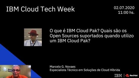 Thumbnail for entry O que é IBM Cloud Pak Quais são os Open Sources suportados quando utilizo um IBM Cloud Pak