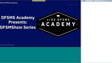 Thumbnail for entry DFSMShsm Education Series-HSM UNIX Deep Dive