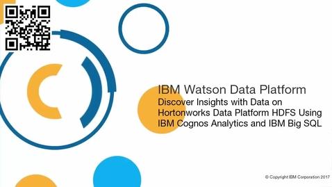 Thumbnail for entry IBM Big SQL Analyze HDFS data with IBM Cognos Analytics