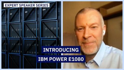 Thumbnail for entry Giuliano Anselmi - Introducing IBM Power E1080