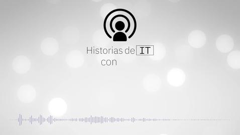 Thumbnail for entry Historias de IT: Los datos están en todo lo que hacemos y reflejan todo lo que somos