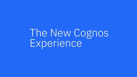 Thumbnail for entry IBM Cognos Analytics 11.2: Welcome to the new Cognos Experience
