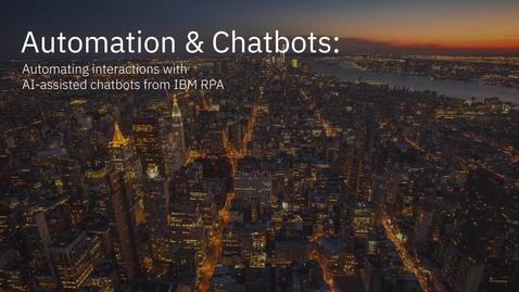 Thumbnail for entry IBM Robotic Process Automation (RPA) Chatbots