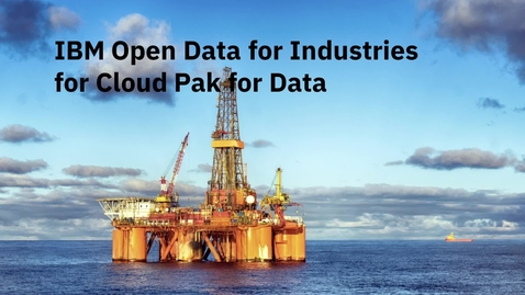 Thumbnail for entry IBM Open Data for Industries for Cloud Pak for Data Demo 3:  Extending Cloud Pak for Data Services to drive your OSDU Data Strategy