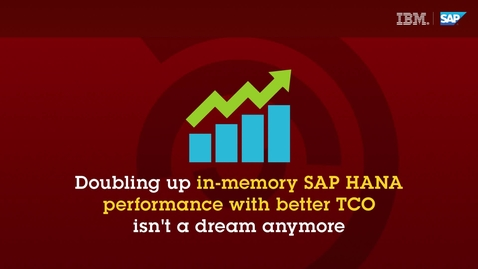 Thumbnail for entry Video 3_Doubling up in-memory SAP HANA performance with better performance with better TCO isn't a dream anymore