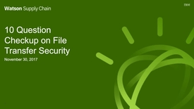 Thumbnail for entry 10-question checkup on File Transfer Security Webinar
