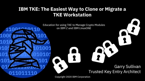 Thumbnail for entry IBM TKE Easy Way to Migrate or Clone a TKE Workstation