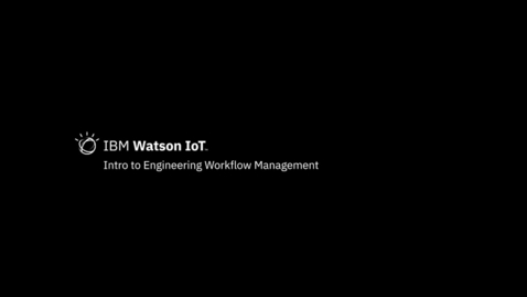 Thumbnail for entry Intro to IBM Engineering Workflow Management