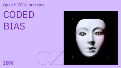 Thumbnail for entry CODED BIAS: Live Q&A with Filmmaker & AI experts from IBM