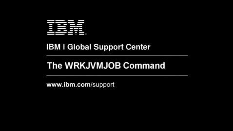 Thumbnail for entry The WRKJVMJOB Command