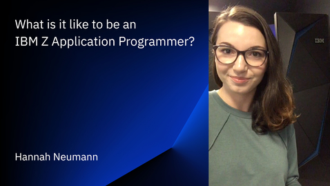 Thumbnail for entry What is it like to be an IBM Z Application Programmer?