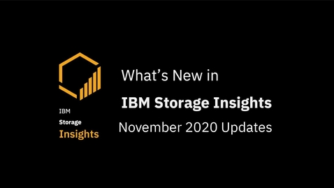 Thumbnail for entry What's New in IBM Storage Insights for November 2020