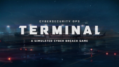 """Thumbnail for entry """"Cybersecurity Ops: Terminal"""" the Cyber Breach Video Game"""