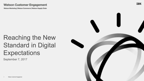 Thumbnail for entry B2C Illumination Webinar: Reaching the New Standard in Digital Expectations
