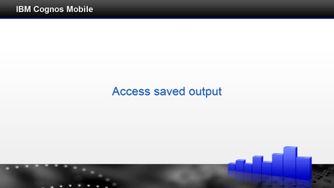 Thumbnail for entry Access saved output