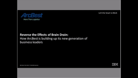 Thumbnail for entry Reverse the Effects of Brain Drain: How ArcBest Is Building Up Its New Generation of Business Leaders