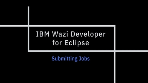 Thumbnail for entry IBM Wazi Developer for Eclipse; Submitting Jobs
