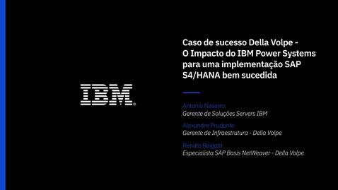 Thumbnail for entry Conheça IBM Power para SAP HANA e confira o case de Della Volpe