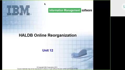 Thumbnail for entry Course CMW46 IMS HALDB Unit 12 (HALDB Online Reorganization)