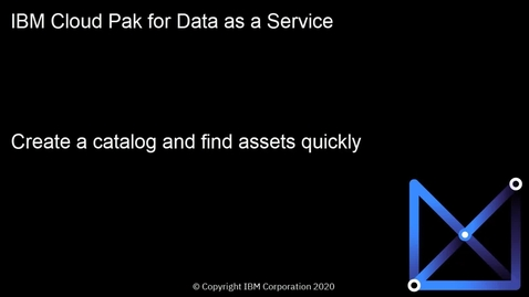 Thumbnail for entry Create a catalog and find assets quickly: Cloud Pak for Data as a Service