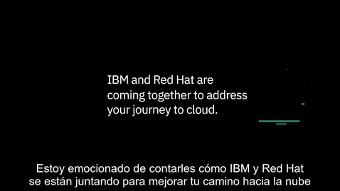 Thumbnail for entry IBM y Red Hat te ayudan en tu camino a la nube con IBM Cloud Paks