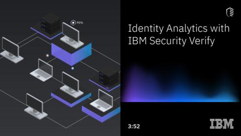 Thumbnail for entry L'analyse des identités d'IBM Security Verify