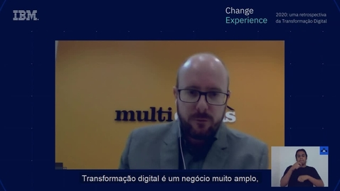 Thumbnail for entry Multicoisas. Jornada de Transformação Digital. Change Experience 4