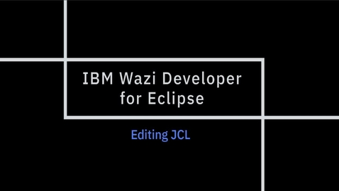 Thumbnail for entry IBM Wazi Developer for Eclipse; Editing JCL