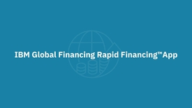 Thumbnail for entry IBM Rapid Financing App - Get more done, faster