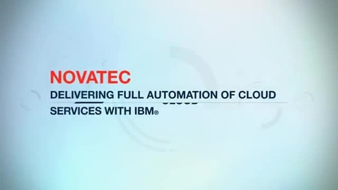 Thumbnail for entry NovaTec automates cloud services with IBM Cloud Orchestrator
