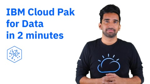 Thumbnail for entry IBM Cloud Pak for Data in two (2) minutes