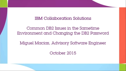 Thumbnail for entry Common DB2 issues in the Sametime environment and changing the DB2 password