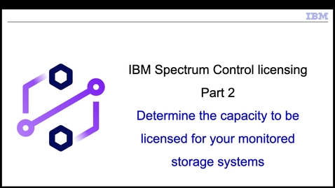 Thumbnail for entry Determing the capacity to be licensed for monitored storage systems (Part 2)