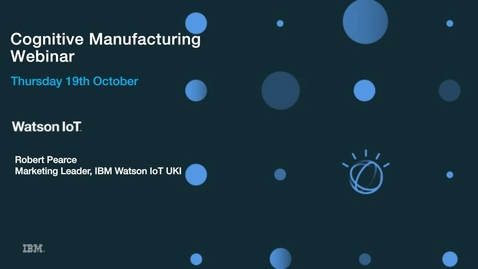 Thumbnail for entry Cognitive manufacturing webinar