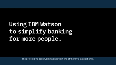 Thumbnail for entry Behind the code_ See who's using IBM Watson to help simplify banking for more people