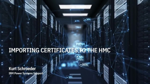 Thumbnail for entry Installing HMC Certificates