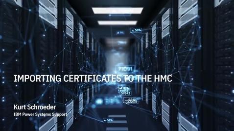 Thumbnail for entry Installing HMC Certificates