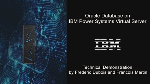 Thumbnail for entry Oracle Database on IBM Power Virtual Server - Part 2