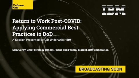 Thumbnail for entry Return to Work Post-COVID: Applying Commercial Best Practices to DoD