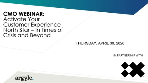 Thumbnail for entry Argyle + IBM iX Webinar: Activate Your Customer Experience North Star - In Times of Crisis and Beyond