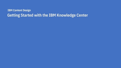 Thumbnail for entry IBM Knowledge Center Overview