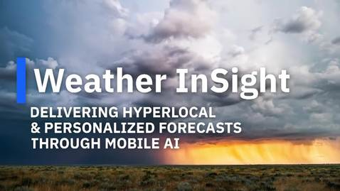 Thumbnail for entry Weather InSight: IBM's AI-Powered Weather Solution