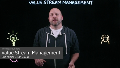 Thumbnail for entry What is Value Stream Management?